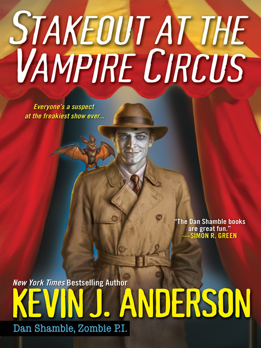 Title details for Stakeout at the Vampire Circus by Kevin J. Anderson - Available