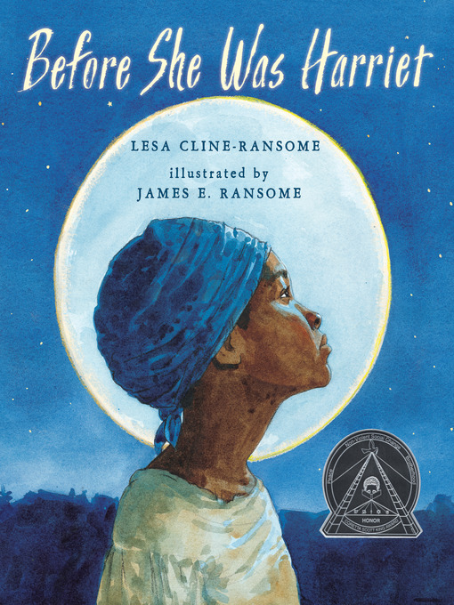 Title details for Before She was Harriet by Lesa Cline-Ransome - Available