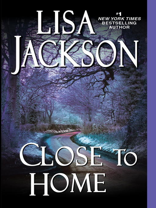 Title details for Close to Home by Lisa Jackson - Wait list