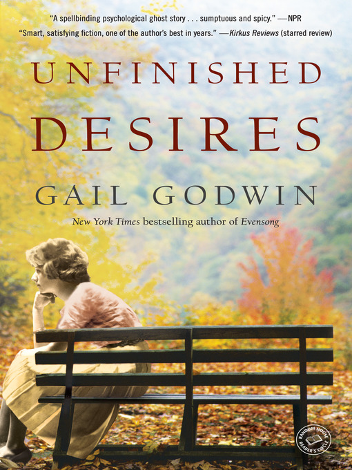 Title details for Unfinished Desires by Gail Godwin - Available