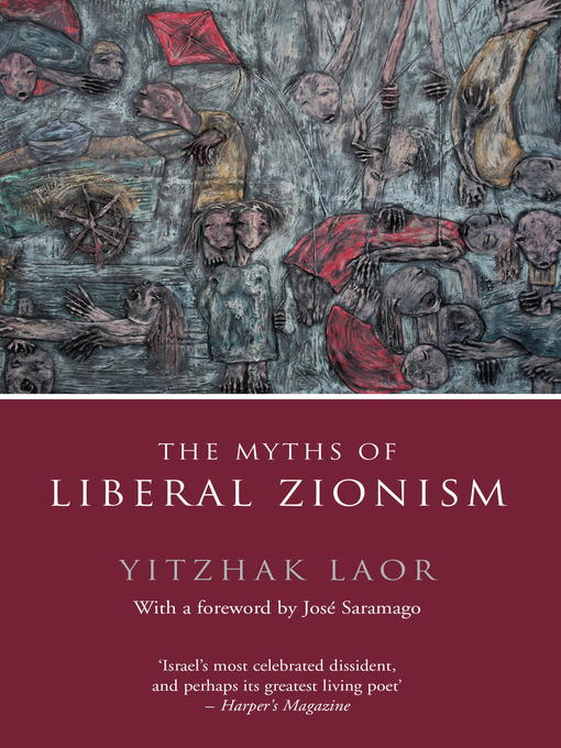 Title details for The Myths of Liberal Zionism by Yitzhak Laor - Available