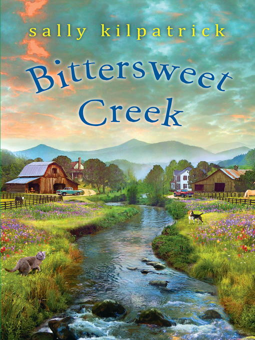 Title details for Bittersweet Creek by Sally Kilpatrick - Wait list