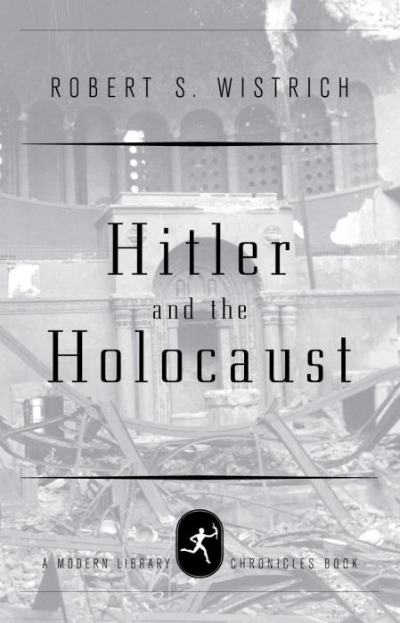 Title details for Hitler and the Holocaust by Robert S. Wistrich - Available
