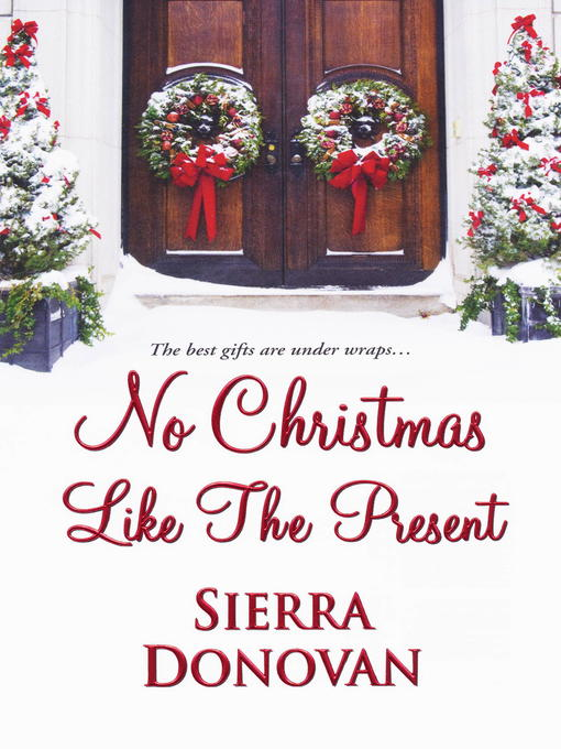 Title details for No Christmas Like the Present by Sierra Donovan - Available