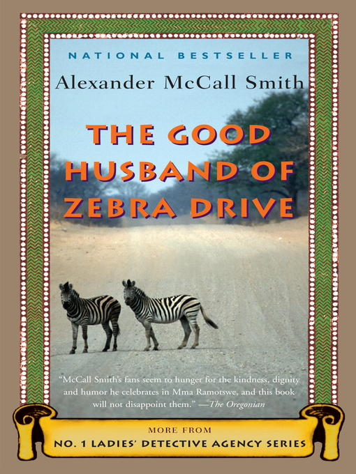 Title details for The Good Husband of Zebra Drive by Alexander McCall Smith - Available