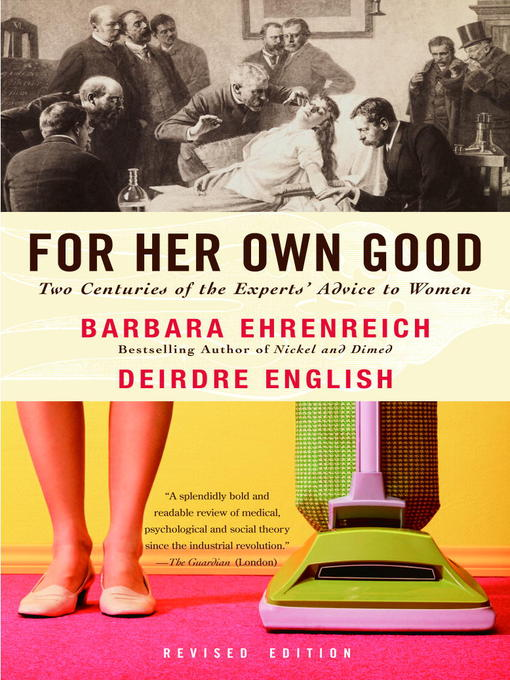 Title details for For Her Own Good by Barbara Ehrenreich - Available