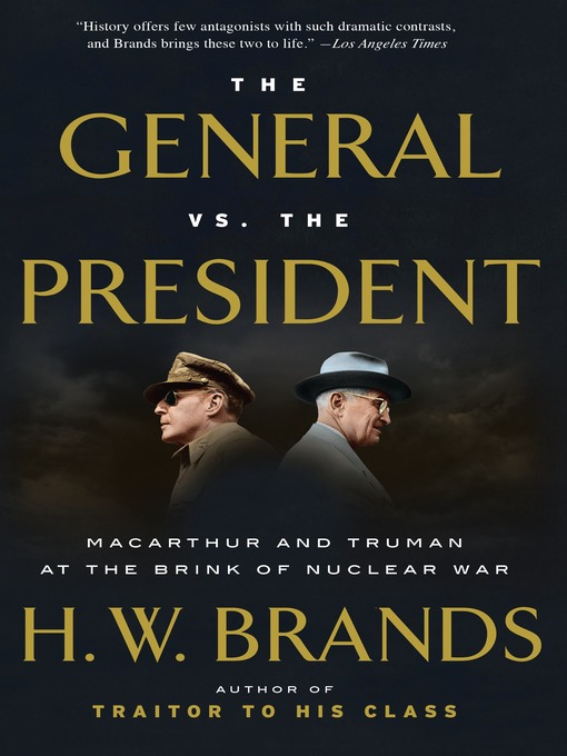 Title details for The General vs. the President by H. W. Brands - Available