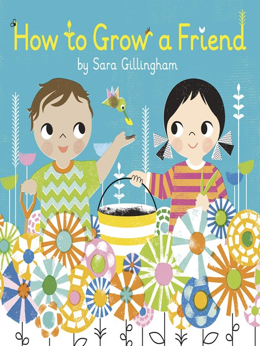 Title details for How to Grow a Friend by Sara Gillingham - Available