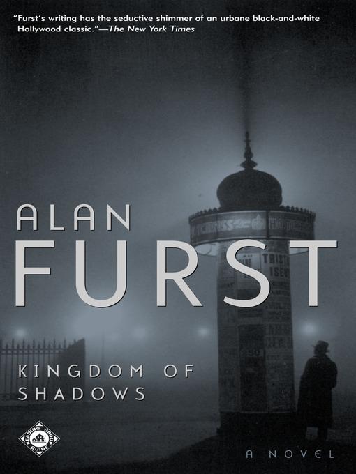 Title details for Kingdom of Shadows by Alan Furst - Wait list