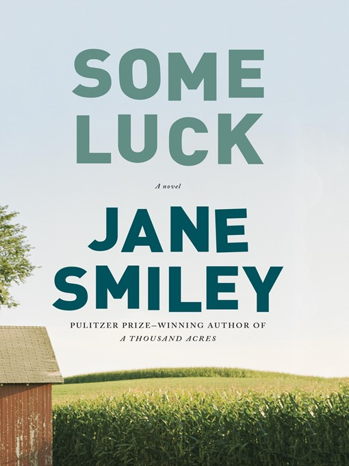 Title details for Some Luck by Jane Smiley - Available