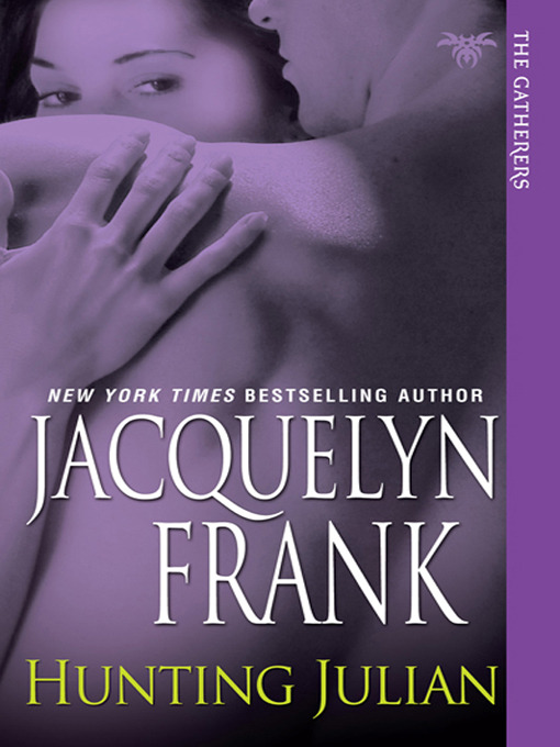 Title details for Hunting Julian by Jacquelyn Frank - Available
