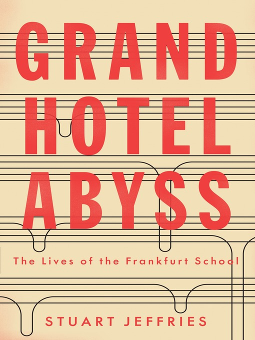 Title details for Grand Hotel Abyss by Stuart Jeffries - Wait list