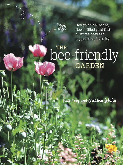 Title details for The Bee-Friendly Garden by Kate Frey - Available