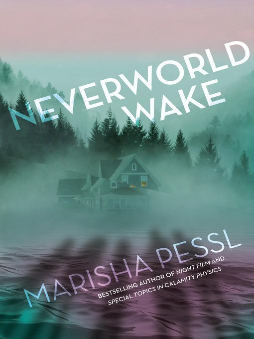 Title details for Neverworld Wake by Marisha Pessl - Wait list