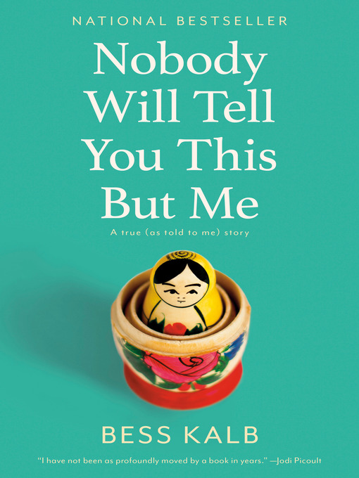 Title details for Nobody Will Tell You This But Me by Bess Kalb - Wait list