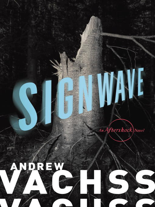 Title details for Signwave by Andrew Vachss - Available