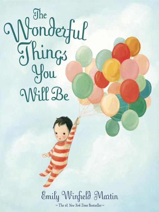 Title details for The Wonderful Things You Will Be by Emily Winfield Martin - Available