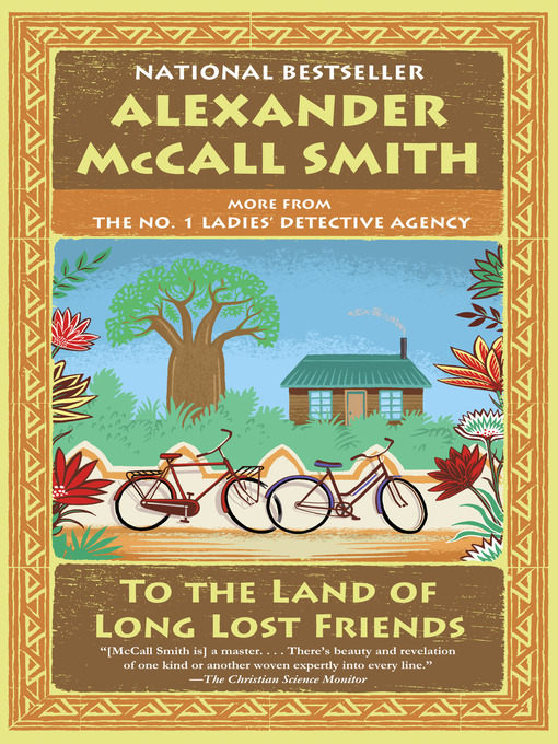 Title details for To the Land of Long Lost Friends by Alexander McCall Smith - Wait list