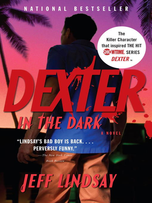 Title details for Dexter in the Dark by Jeff Lindsay - Available