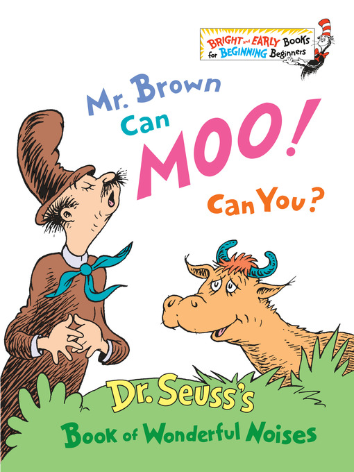 Title details for Mr. Brown Can Moo! Can You? by Dr. Seuss - Available