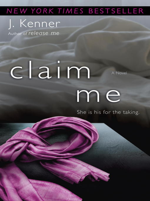Title details for Claim Me by J. Kenner - Available