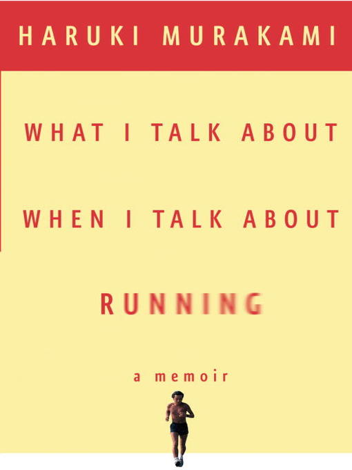 Title details for What I Talk About When I Talk About Running by Haruki Murakami - Wait list