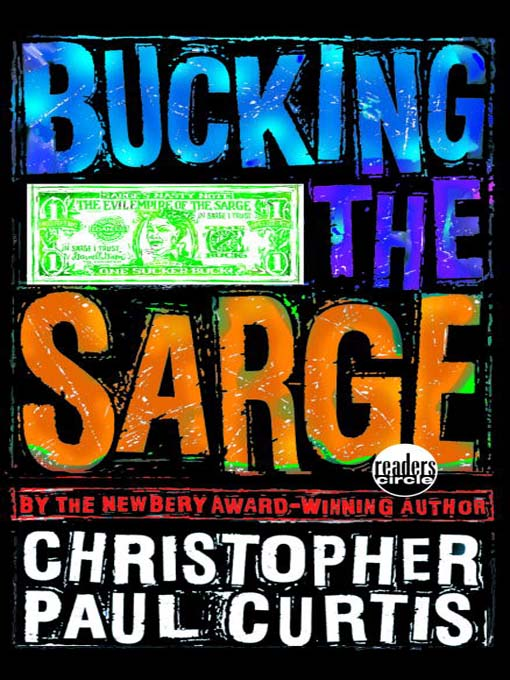 Title details for Bucking the Sarge by Christopher Paul Curtis - Wait list