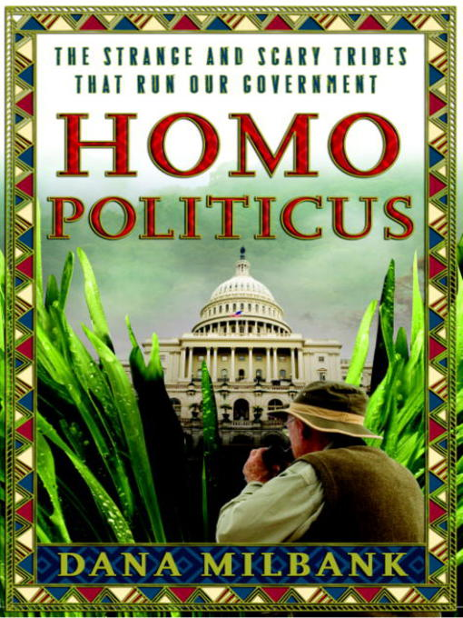 Title details for Homo Politicus by Dana Milbank - Available