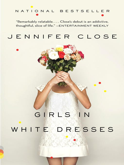 Title details for Girls in White Dresses by JENNIFER CLOSE - Available