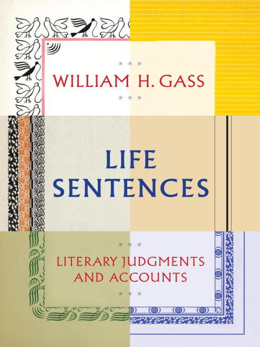 Title details for Life Sentences by William H. Gass - Available