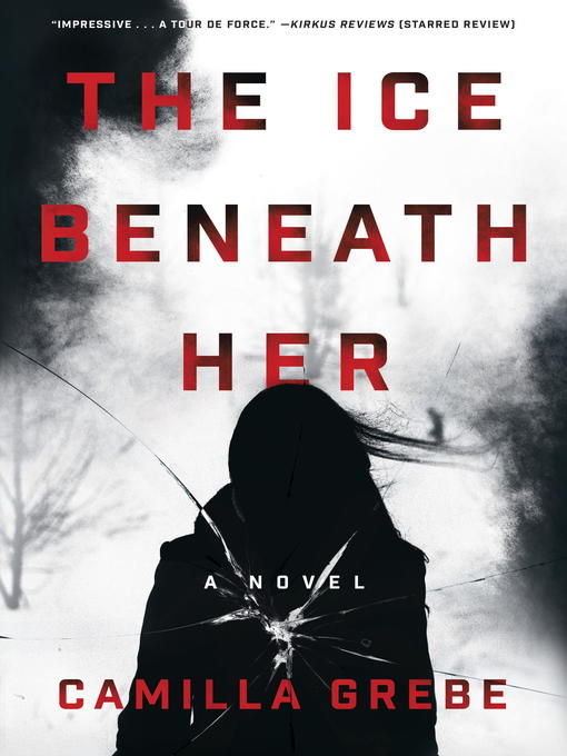 Title details for The Ice Beneath Her by Camilla Grebe - Available