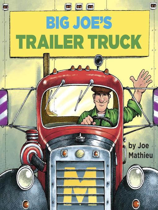 Title details for Big Joe's Trailer Truck by Joe Mathieu - Available