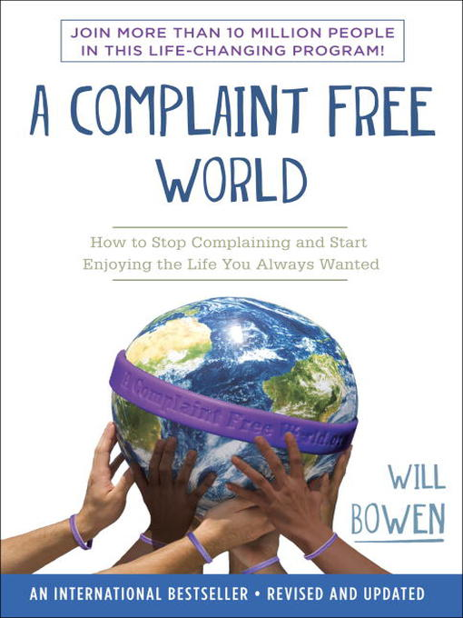 A Complaint Free World How to Stop Complaining and Start Enjoying the Life You Always Wanted