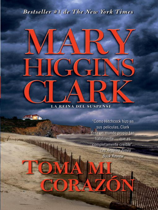 Title details for Toma mi corazón by Mary Higgins Clark - Available