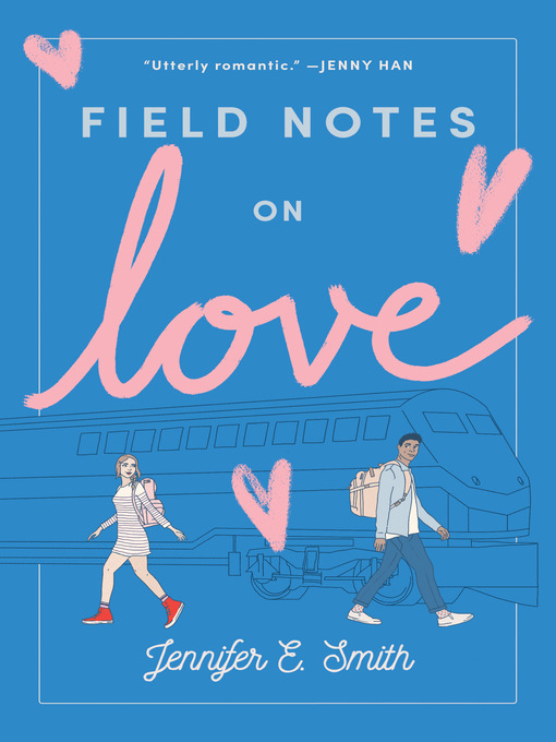 Title details for Field Notes on Love by Jennifer E. Smith - Available