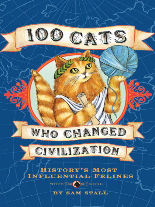 Title details for 100 Cats Who Changed Civilization by Sam Stall - Wait list