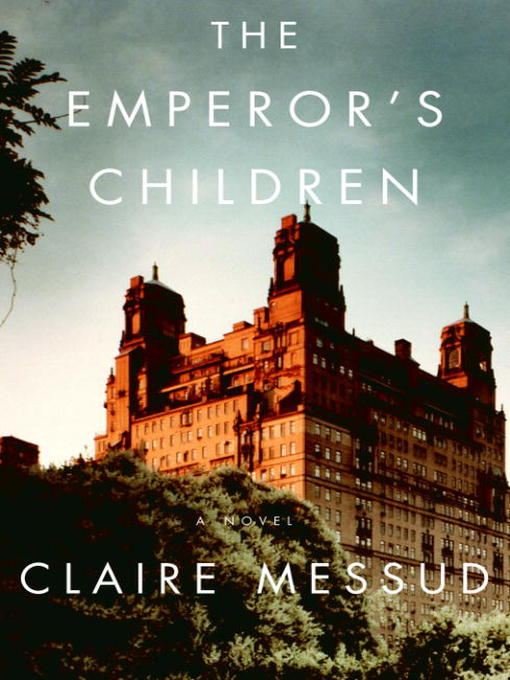 Title details for The Emperor's Children by Claire Messud - Wait list