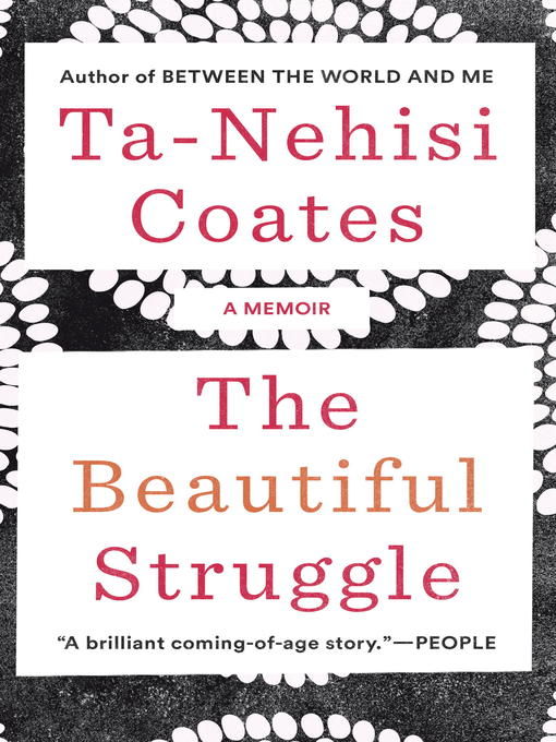 Title details for The Beautiful Struggle by Ta-Nehisi Coates - Available