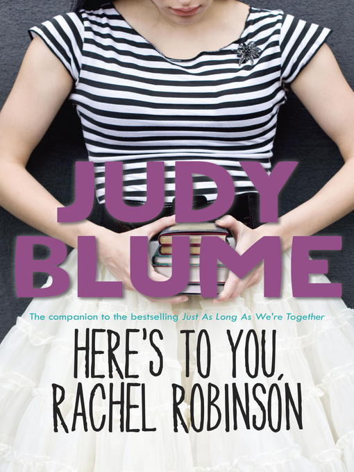Title details for Here's to You, Rachel Robinson by Judy Blume - Wait list