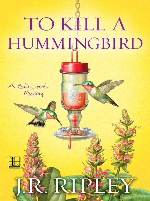 Title details for To Kill a Hummingbird by J.R. Ripley - Wait list