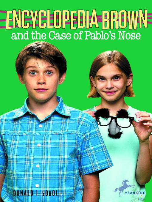 Title details for Encyclopedia Brown and the Case of Pablos Nose by Donald J. Sobol - Available