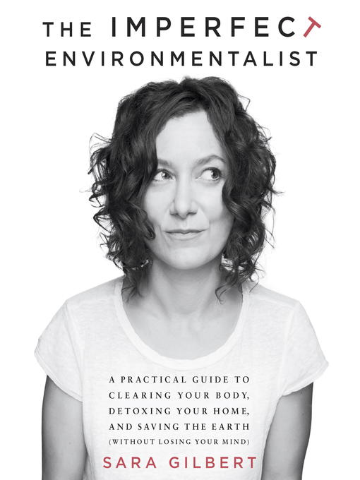 Title details for The Imperfect Environmentalist by Sara Gilbert - Wait list