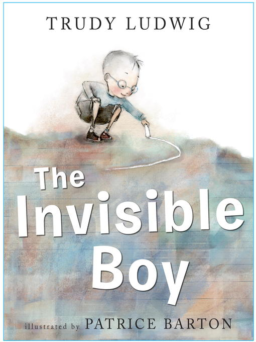 Title details for The Invisible Boy by Trudy Ludwig - Wait list