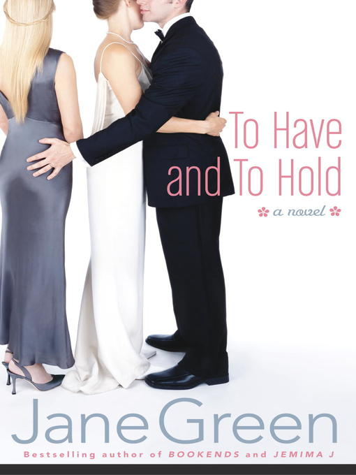 Title details for To Have and to Hold by Jane Green - Wait list