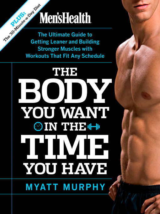 Title details for Men's Health the Body You Want in the Time You Have by Myatt Murphy - Wait list