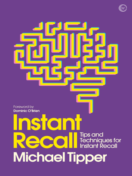 Instant Recall Tips And Techniques To Master Your Memory