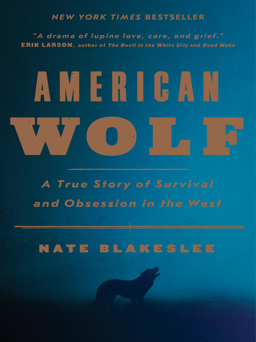 Title details for American Wolf by Nate Blakeslee - Available