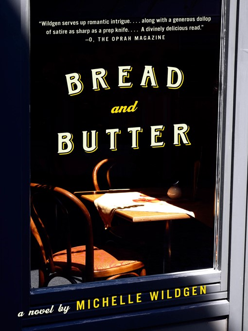 Title details for Bread and Butter by Michelle Wildgen - Available