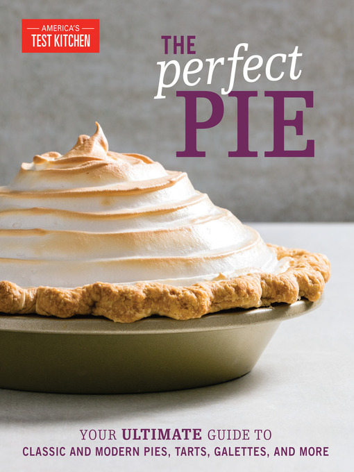Title details for The Perfect Pie by America's Test Kitchen - Available