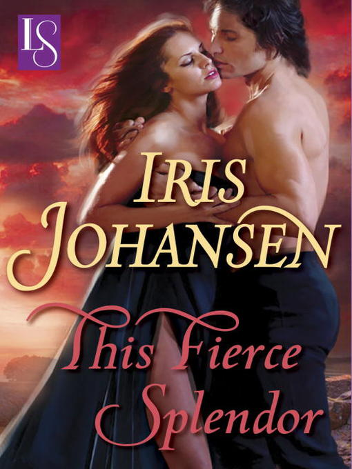 Title details for This Fierce Splendor by Iris Johansen - Wait list